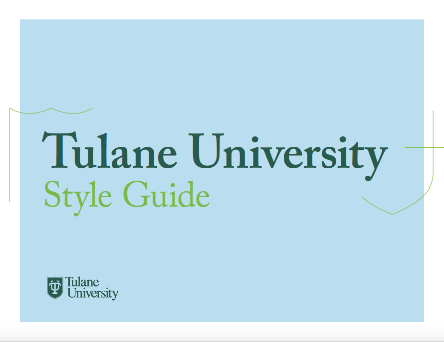 "The words ""Tulane University style guide"" over a blue box. This is a title slide as part of a table of contents for the style guide"